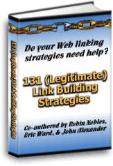 Learn 131 (legitimate) link building strategies through this FREE e-book!